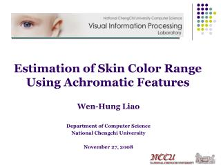 Estimation of Skin Color Range Using Achromatic Features