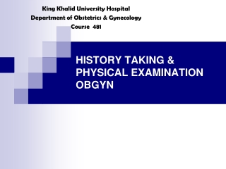 HISTORY TAKING  PHYSICAL EXAMINATION OBGYN