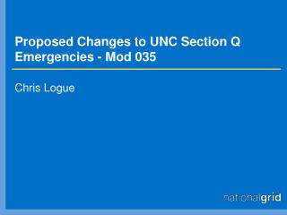 Proposed Changes to UNC Section Q Emergencies - Mod 035