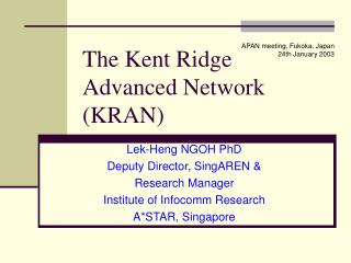 The Kent Ridge Advanced Network (KRAN)