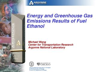 Energy and Greenhouse Gas Emissions Results of Fuel Ethanol