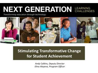 Stimulating Transformative Change for Student Achievement