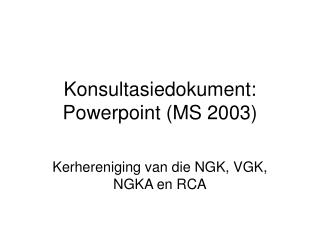 Konsultasiedokument: Powerpoint (MS 2003)