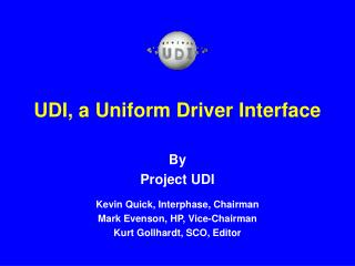 UDI, a Uniform Driver Interface