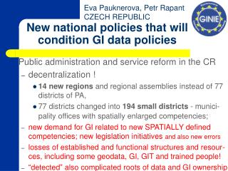 New national policies that will condition GI data policies