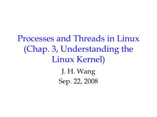 Processes and Threads in Linux (Chap. 3, Understanding the Linux Kernel)