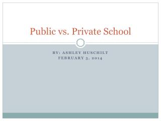 Public  vs . Private School