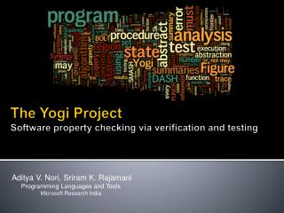 The Yogi Project Software property checking via verification and testing