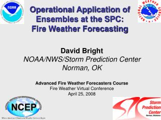 Operational Application of   Ensembles at the SPC: Fire Weather Forecasting