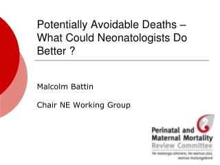 Potentially Avoidable Deaths – What Could Neonatologists Do Better ?