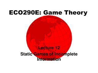 ECO290E: Game Theory