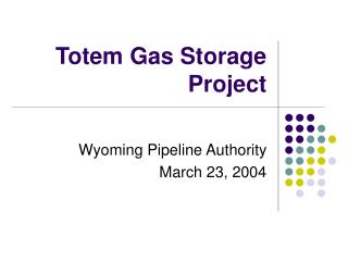 Totem Gas Storage Project