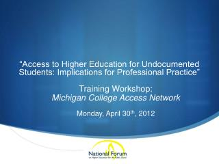 """Access to Higher Education for Undocumented Students: Implications for Professional Practice"""