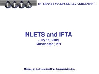 NLETS and IFTA July 15, 2009 Manchester, NH