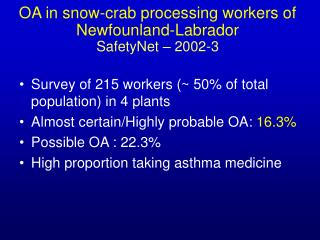 OA in snow-crab processing workers of Newfounland-Labrador SafetyNet – 2002-3