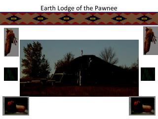 Earth Lodge of the Pawnee