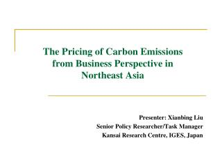 The Pricing of Carbon Emissions from Business Perspective in Northeast Asia