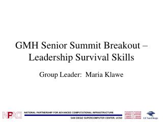 GMH Senior Summit Breakout – Leadership Survival Skills