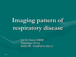 Imaging pattern of respiratory disease