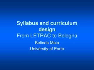 Syllabus and curriculum design From  LETRAC to Bologna