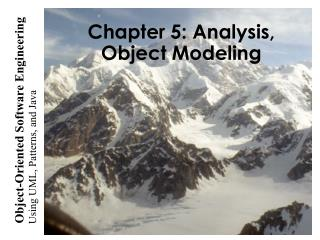 Chapter 5: Analysis, Object Modeling