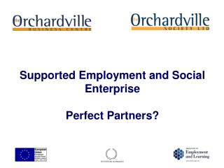 Supported Employment and Social Enterprise  Perfect Partners?