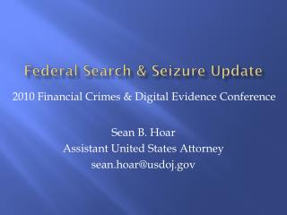 Federal Search & Seizure Update