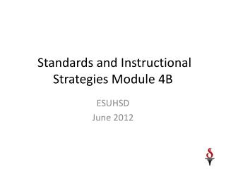 Standards and Instructional Strategies Module 4B