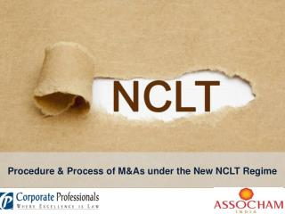 Procedure & Process of M&As under the New NCLT Regime