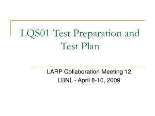 LQS01 Test Preparation and Test Plan