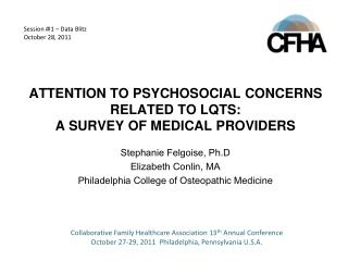 ATTENTION TO PSYCHOSOCIAL CONCERNS RELATED TO LQTS:   A SURVEY OF MEDICAL PROVIDERS