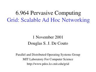 6.964 Pervasive Computing  Grid: Scalable Ad Hoc Networking