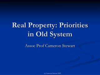 Real  Property:  Priorities in Old System