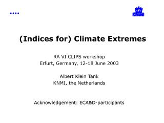 (Indices for) Climate Extremes
