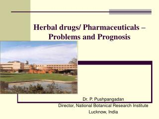 Herbal drugs/ Pharmaceuticals – Problems and Prognosis