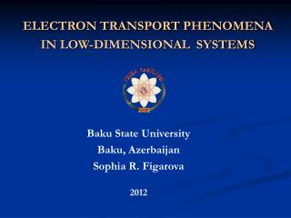 ELECTRON TRANSPORT PHENOMENA IN LOW-DIMENSIONAL  SYSTEMS