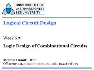 Logical Circuit Design Week 6,7: Logic Design of Combinational Circuits