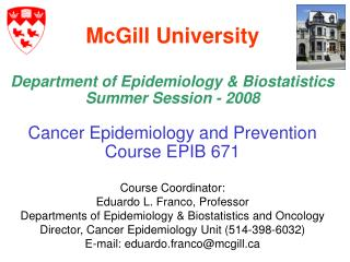 McGill University Department of Epidemiology & Biostatistics Summer Session - 2008