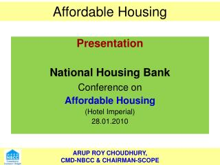 Presentation National Housing Bank  Conference on Affordable Housing (Hotel Imperial) 28.01.2010