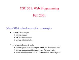 CSC 551: Web Programming Fall 2001