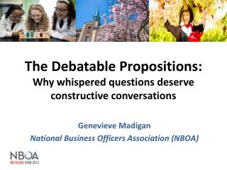 The Debatable Propositions: Why whispered questions deserve constructive conversations