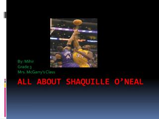 All About Shaquille O'Neal