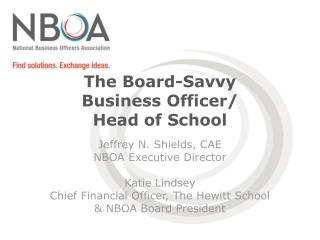 The Board-Savvy Business Officer/ Head of School