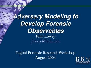 Adversary Modeling to Develop Forensic Observables