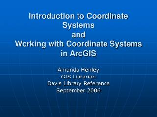Introduction to Coordinate Systems and Working with Coordinate Systems in ArcGIS