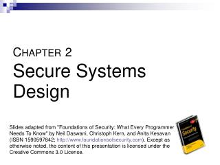 C HAPTER 2 Secure Systems Design