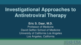 Investigational Approaches to Antiretroviral Therapy