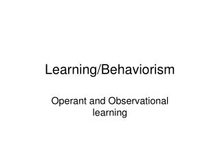 Learning/Behaviorism