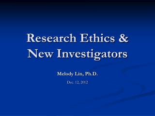 Research Ethics & New Investigators