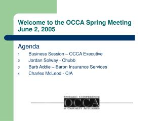 Welcome to the OCCA Spring Meeting June 2, 2005